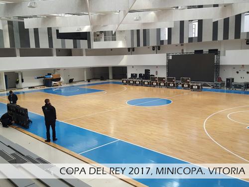 Copa del rey 2017, minicopa Vitoria. Pista desmontable Junckers